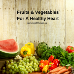 Fruits and Vegetables for a Healthy Heart